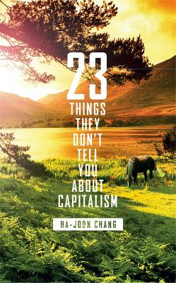 critical analysis of ha joon chang's 23 Literary fiction crime and 23 things they don't tell you about capitalism by ha-joon chang, chang and persuading us of the consequences of his analysis.