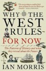 Morris - Why the West Rules - For Now